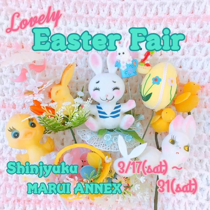 Lovery Easter Fair 新宿マルイアネックス限定SHOP ヴィンテージDeco